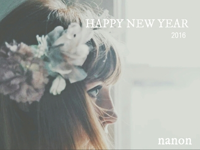 2016✦ 新年明けましておめでとうございます。 今年もどうぞ 宜しくお願いいたします。 nanon